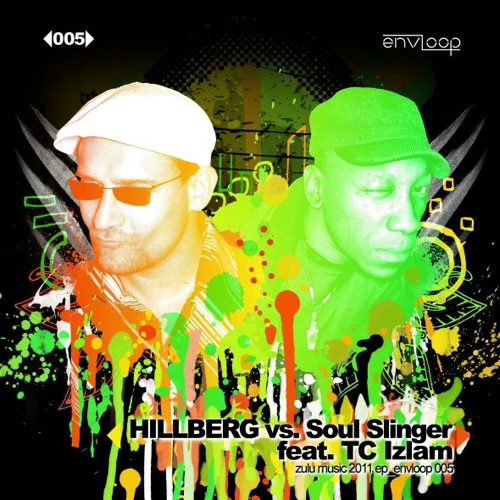 Hillberg vs. Soul Slinger feat. TC Izlam - Zulu Music 2011 E.P.