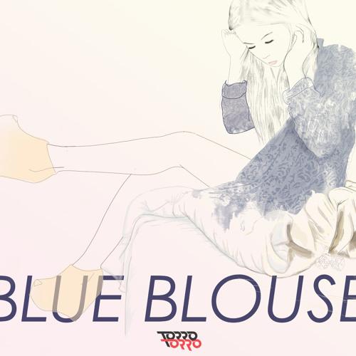 TORRO TORRO - BLUE BLOUSE EP