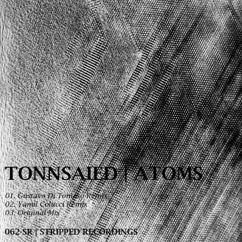 Tonnsaied - Atoms (Gustavo Di Tomaso Remix)