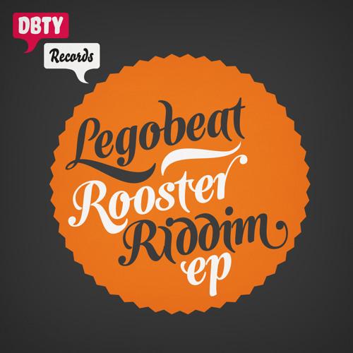 DBTY Records #11: Legobeat - Rooster Riddim EP