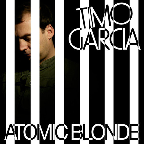 Timo Garcia - Atomic Blonde [Loaded] >> OUT NOW <<