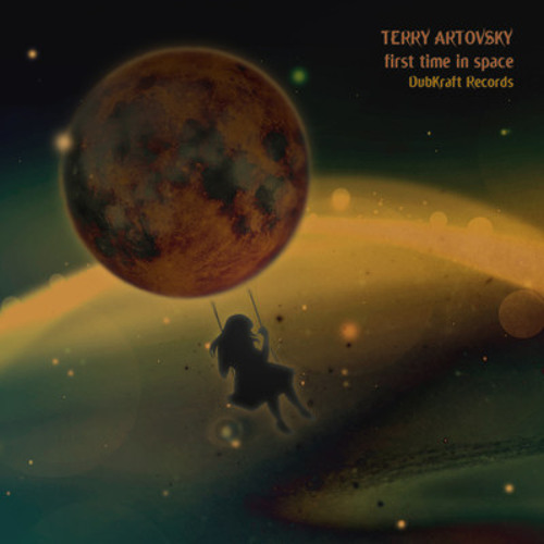 Terry Artovsky - First Time In Space (out now on DubKraft Records)