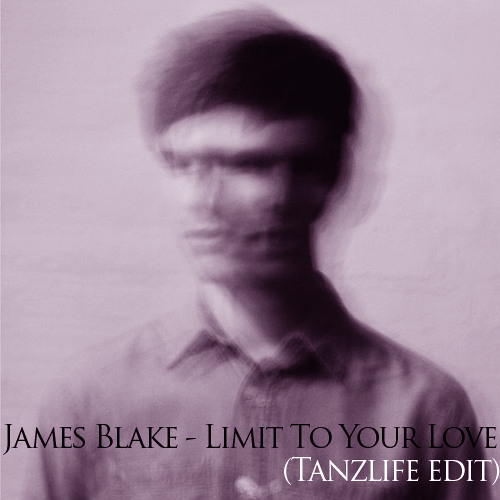 James Blake - Limit To Your Love (Tanzlife edit)