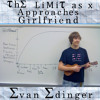 The Limit as x Approaches Girlfriend