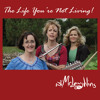 The Life You're Not Living - The McLaughlins