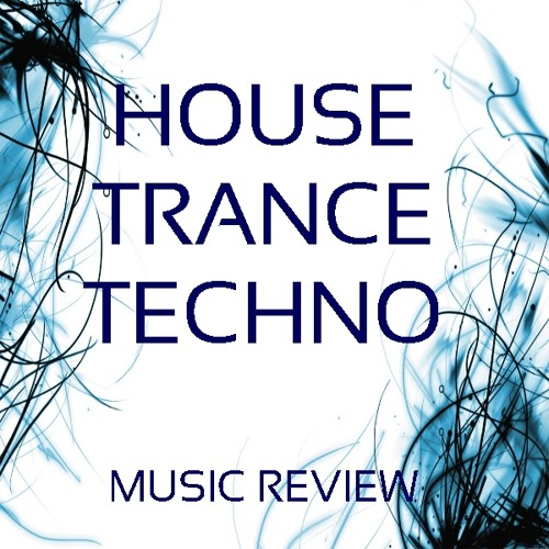 House, Trance, Techno - all forms music review. Post Your tracks here!