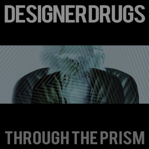 Designer Drugs-Through The Prism (PLS DNT STP RMX) clip