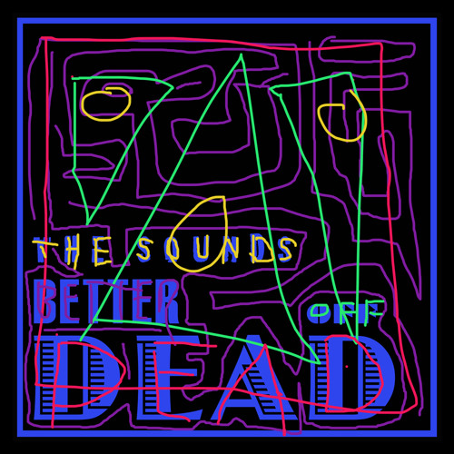 "The Sounds - ""Better Off Dead"""
