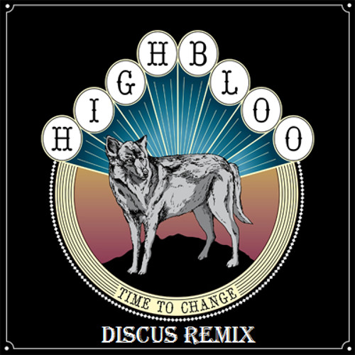 Highbloo - Time to change Part 2 (diSCus Disco House remix)