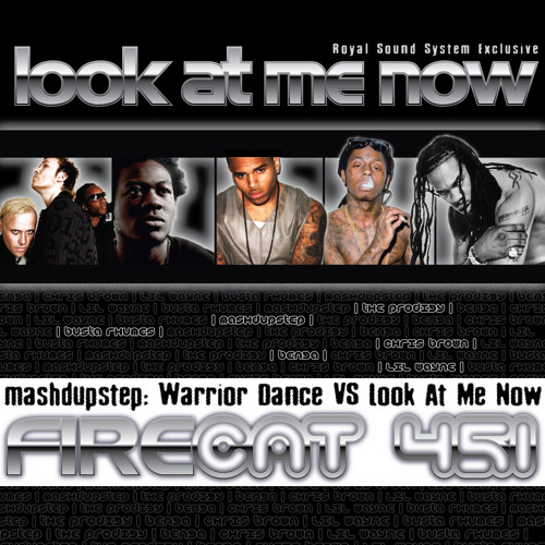 Look At Me Now (Firecat 451 Mashdupstep Remix) 2011