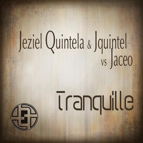 """Jeziel Quintela & Jquintel vs Jaceo """"Tranquille"""" (Fabr.IQ's sunrise remix)"""