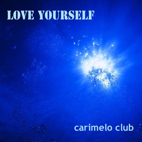 Love Yourself -- carimelo club original  free download