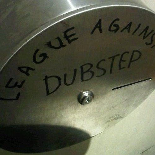 League Against Dubstep Rule The Wasteland (Free DL link in description!)