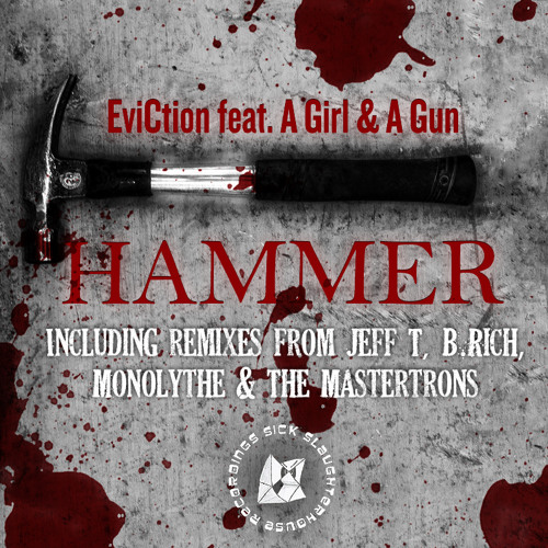 HAMMER tzr - EviCtion feat. A GIRL & A GUN (B. Rich remix)