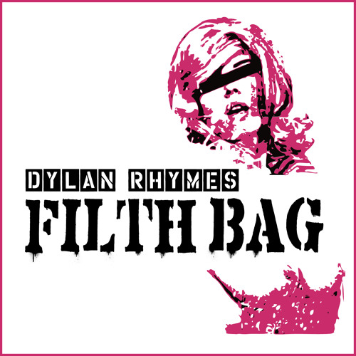 FILTH BAG (Original Mix) - DYLAN RHYMES