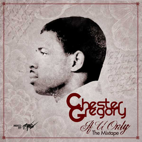 Chester Gregory - If U Only (The Mixtape) (Mixed by Mr. Mo)