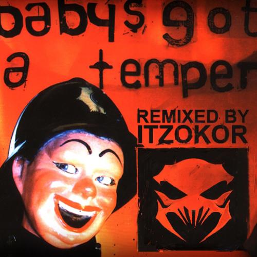 THE PRODIGY - BABYS GOT A TEMPER [ITZOKOR RMX]
