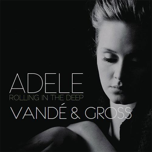 Adele - Rolling In The Deep (Vandé & Gross Bootleg)