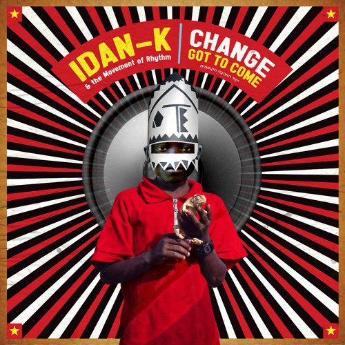 Idan K  & the Movement of rhythm - Change got to come feat. Wunmi