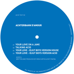 Your Love - Idjut Boys Version Acid clip