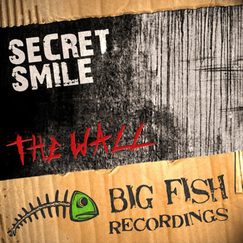 Secret Smile - The Wall [Big Fish Recordings] - OUT NOW