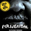 D-Funk... 'Mr Wendal' [Grits N Gravy Free Download]