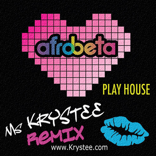 Play House by Afrobeta (Ms KRYSTEE's Nu Skool remix)