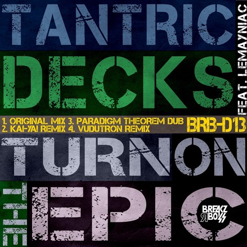 Tantric Decks Ft. Lemayniac - Turn On The Epic (Kai-Yah! DnB Remix) - OUT NOW ON BEATPORT