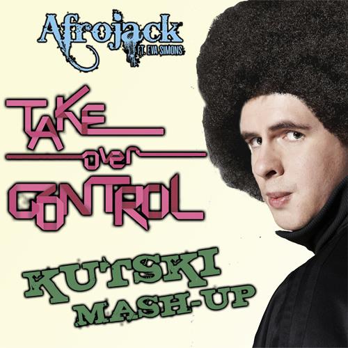 Afro Jack - Take Over Control (Kutski Mashup)