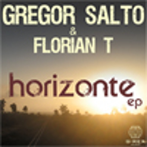 Gregor Salto and Florian T - Horizonte (GS big Ibiza mix)