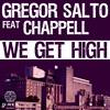 Gregor Salto ft Chappell - We get high (GS Bigroom Mix)