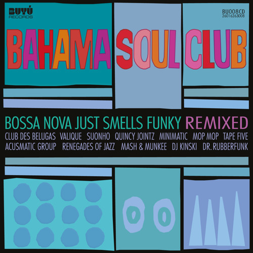 Bahama Soul Club - 'Bossa Corcovado' (Dr Rubberfunk Remix) [Unmastered Extract]