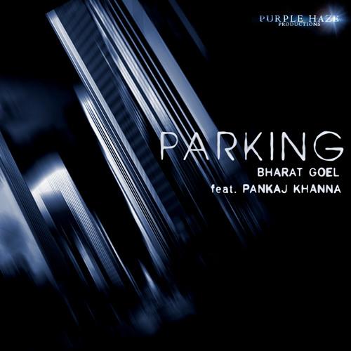 Bharat Goel feat. Pankaj Khanna and Url - Parking (Dj Lijo Remix)