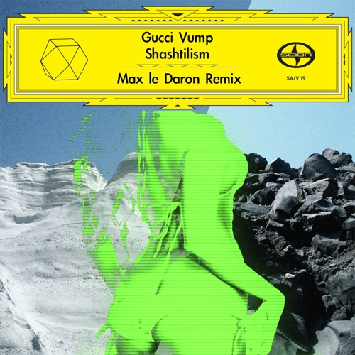 Gucci Vump - Shashtilism (Max le Daron Remix)
