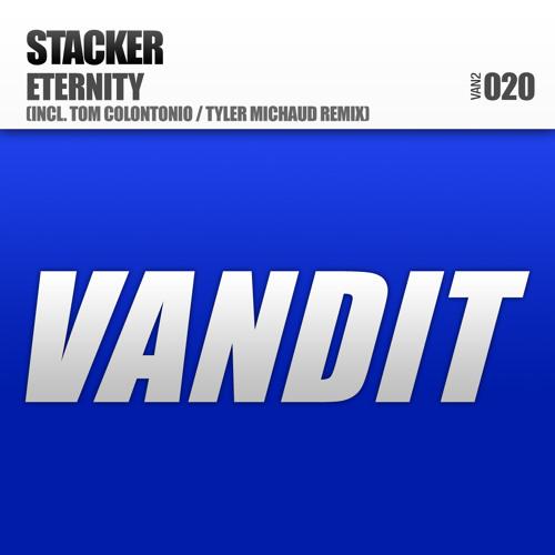 Heatbeat presents Stacker - Eternity (Tyler Michaud Remix) VANDIT