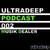 Musik Dealer - ULTRADEEP Podcast 002