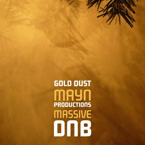 Gold Dust | Mayn Remix *Free Download!