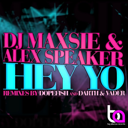 Dj MAxsie & Alex Speaker - Hey YO (Darth & Vader Remix)