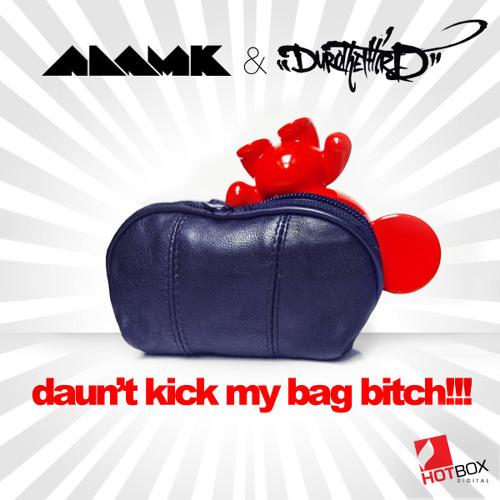 Adam K & Duro The Third - Daun't Kick My Bag Bitch (Original Mix) [Hotbox Digital]
