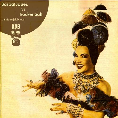 Barbatuques vs TrockenSaft - Baiana (Club Mix) [KDB001 NET RELEASE ] DOWN http://tinyurl.com/24s9rto