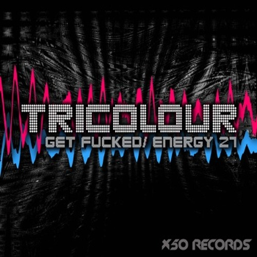 Tricolour - Get Fucked