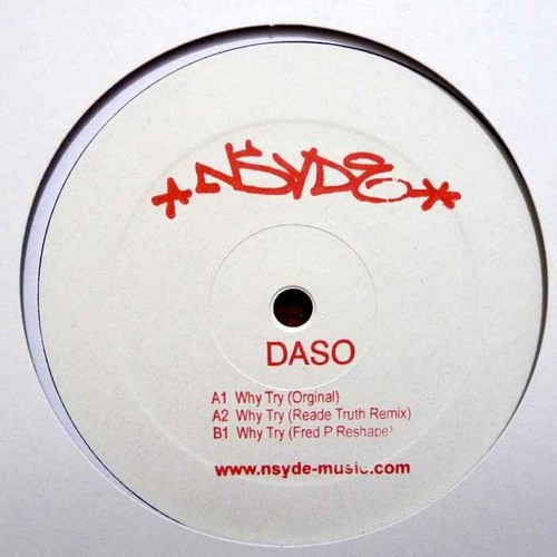 Daso - Why Try  (Fred P Reshape)   nsyde001 - snippet