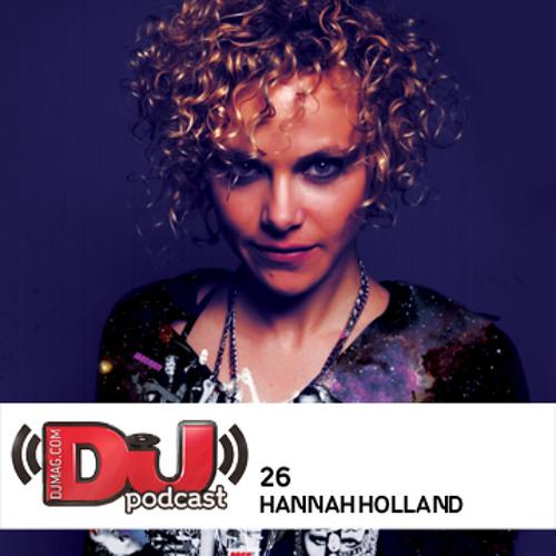 DJ Weekly Podcast 26: Hannah Holland