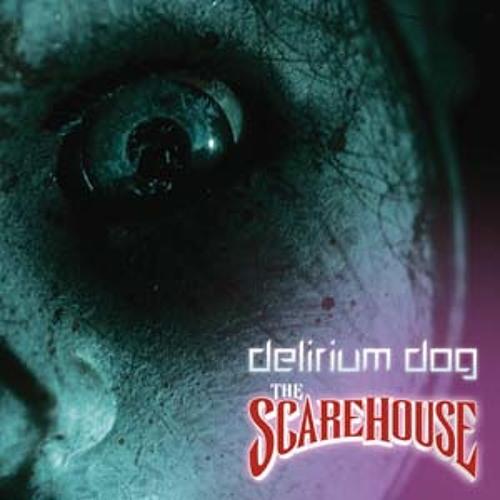 Delirium Dog - The Scarehouse (Full Album)