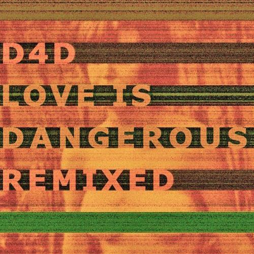 04. D4D- Love Is Dangerous (Last Robots Rmx)