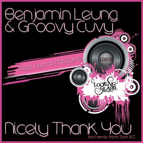 Nicely Thank You (Tom KC Remix) - Benjamin Leung & Groovy Cuvi - OUT NOW!!