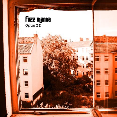 FUZZ MANTA - Opus II (CD/LP 2011)