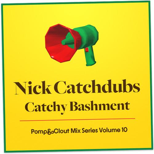 Pomp&Clout Mix #10 - Catchy Bashment
