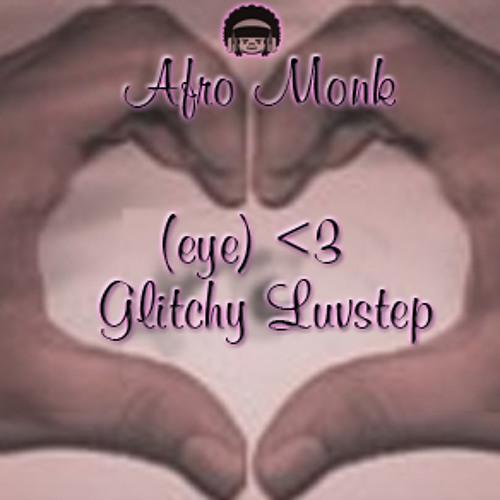 (eye) <3 Glitchy Luvstep
