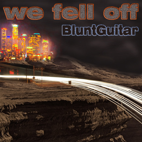 Blunt Guitar - We Fell Off (Rogerio Lopez Vocal Remix)